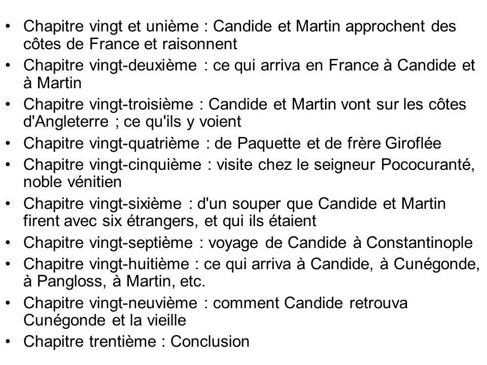 Chapitre vingt et unième : Candide et Martin approchent des côtes de France et raisonnent Chapitre vingt-deuxième : ce qui arriva en France à Candide