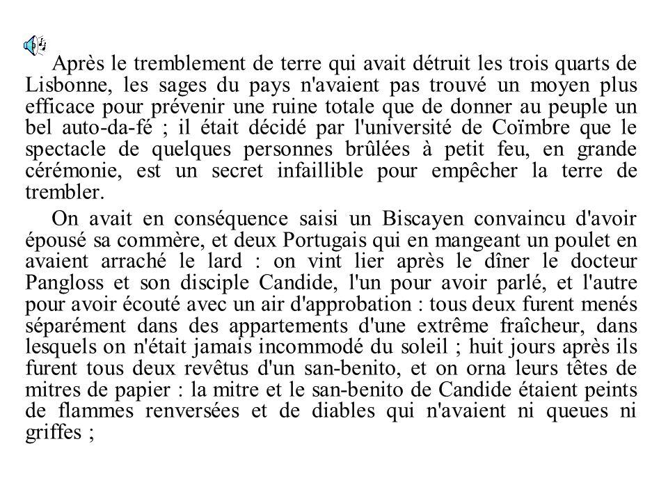 Après le tremblement de terre qui avait détruit les trois quarts de Lisbonne, les sages du pays n'avaient pas trouvé un moyen plus efficace pour préve