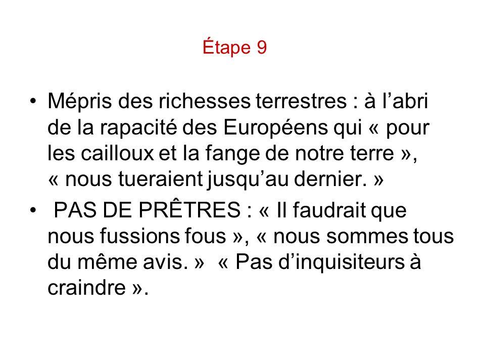 Mépris des richesses terrestres : à labri de la rapacité des Européens qui « pour les cailloux et la fange de notre terre », « nous tueraient jusquau