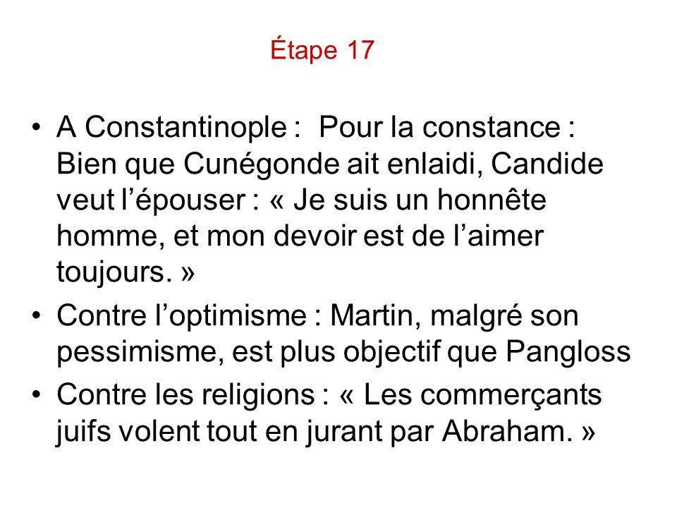 A Constantinople : Pour la constance : Bien que Cunégonde ait enlaidi, Candide veut lépouser : « Je suis un honnête homme, et mon devoir est de laimer