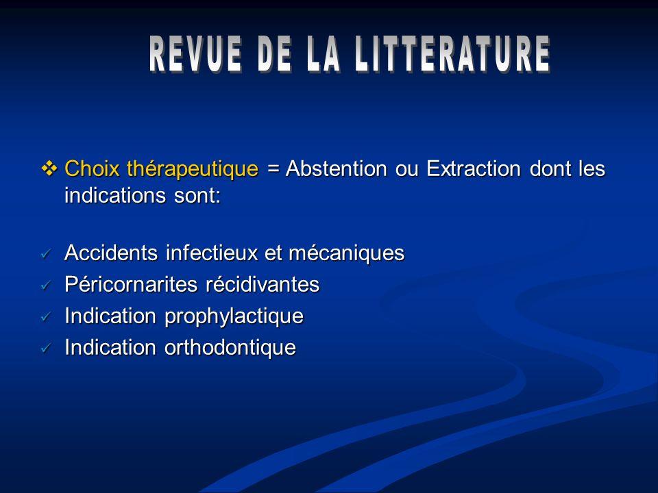 Choix thérapeutique = Abstention ou Extraction dont les indications sont: Choix thérapeutique = Abstention ou Extraction dont les indications sont: Ac