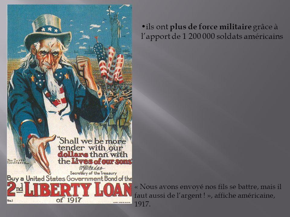 ils ont plus de force militaire grâce à lapport de 1 200 000 soldats américains « Nous avons envoyé nos fils se battre, mais il faut aussi de largent