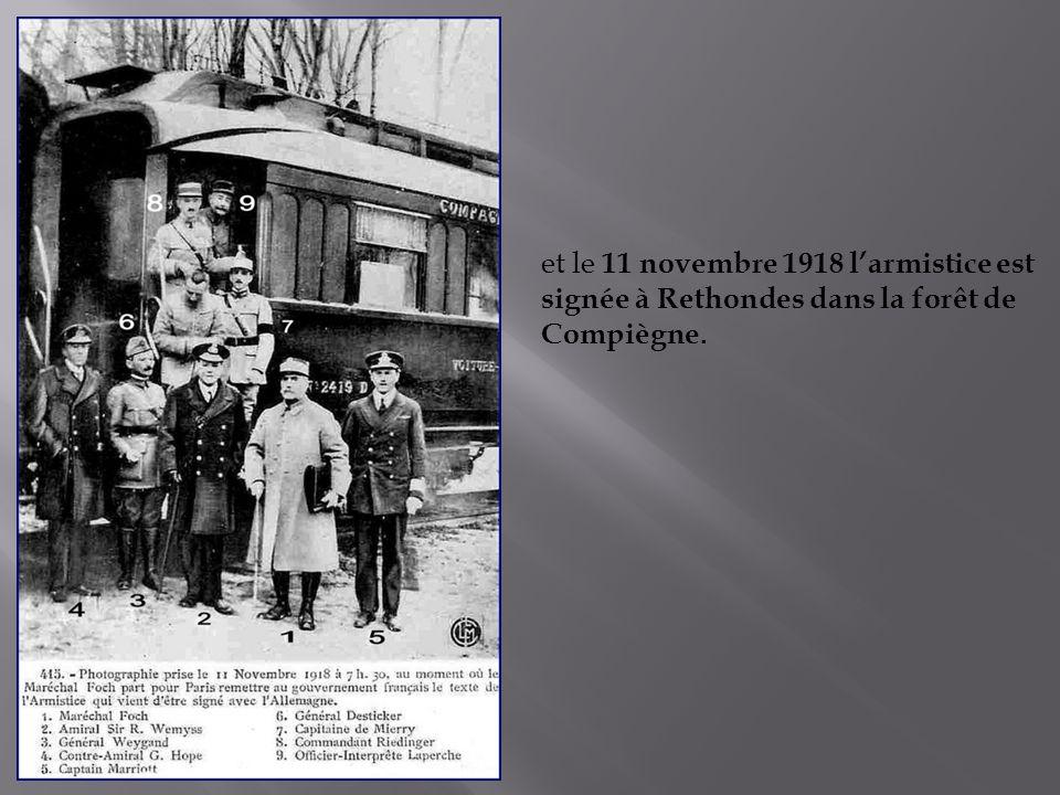 et le 11 novembre 1918 larmistice est signée à Rethondes dans la forêt de Compiègne.