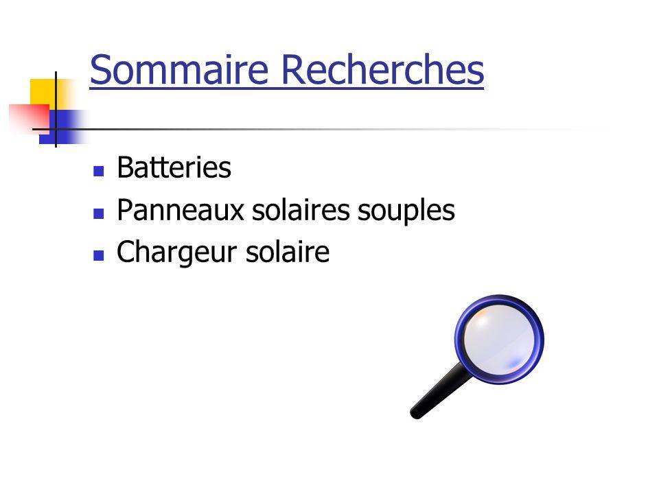 Sommaire Recherches Batteries Panneaux solaires souples Chargeur solaire