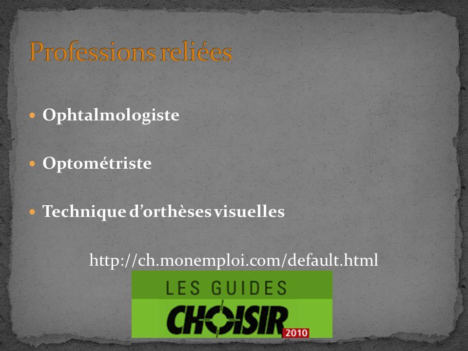 Ophtalmologiste Optométriste Technique dorthèses visuelles http://ch.monemploi.com/default.html