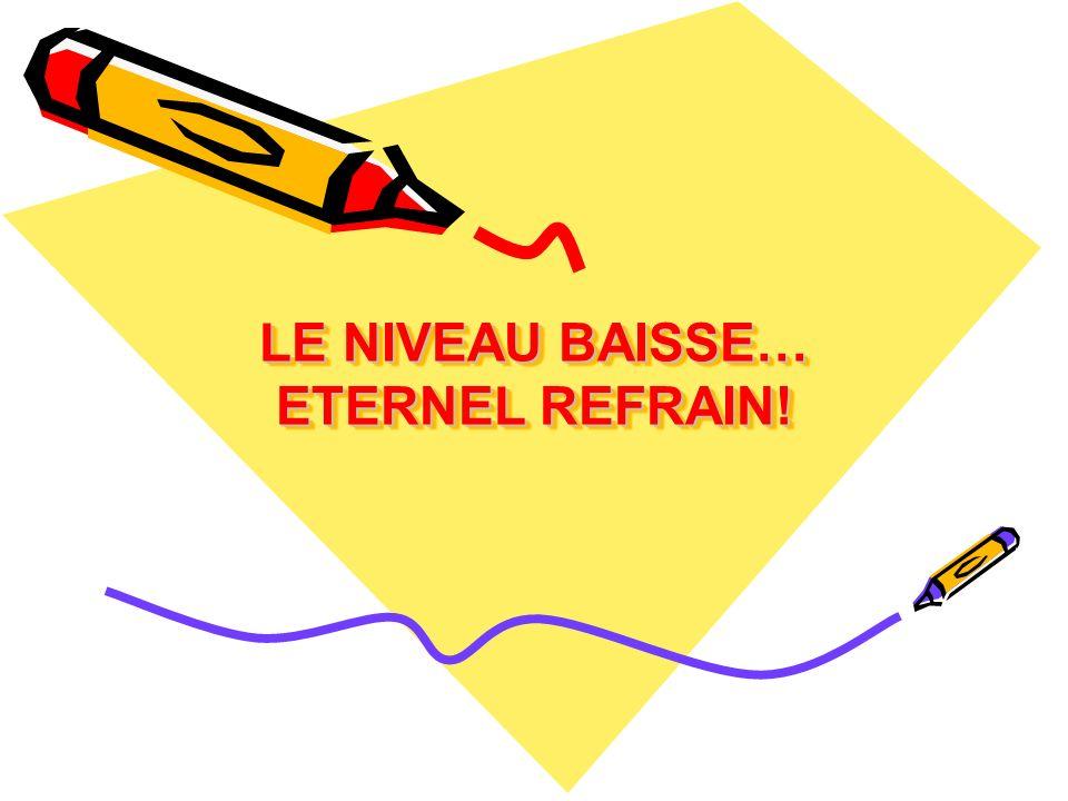 LE NIVEAU BAISSE… ETERNEL REFRAIN!
