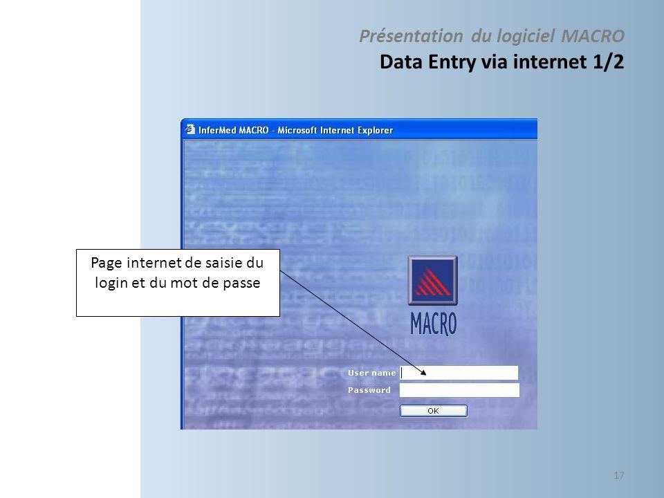 Présentation du logiciel MACRO Data Entry via internet 1/2 Page internet de saisie du login et du mot de passe 17