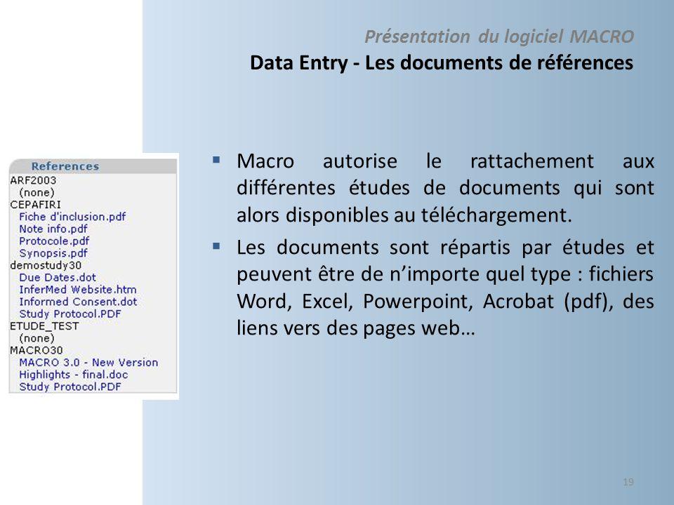 Présentation du logiciel MACRO Data Entry - Les documents de références Macro autorise le rattachement aux différentes études de documents qui sont alors disponibles au téléchargement.