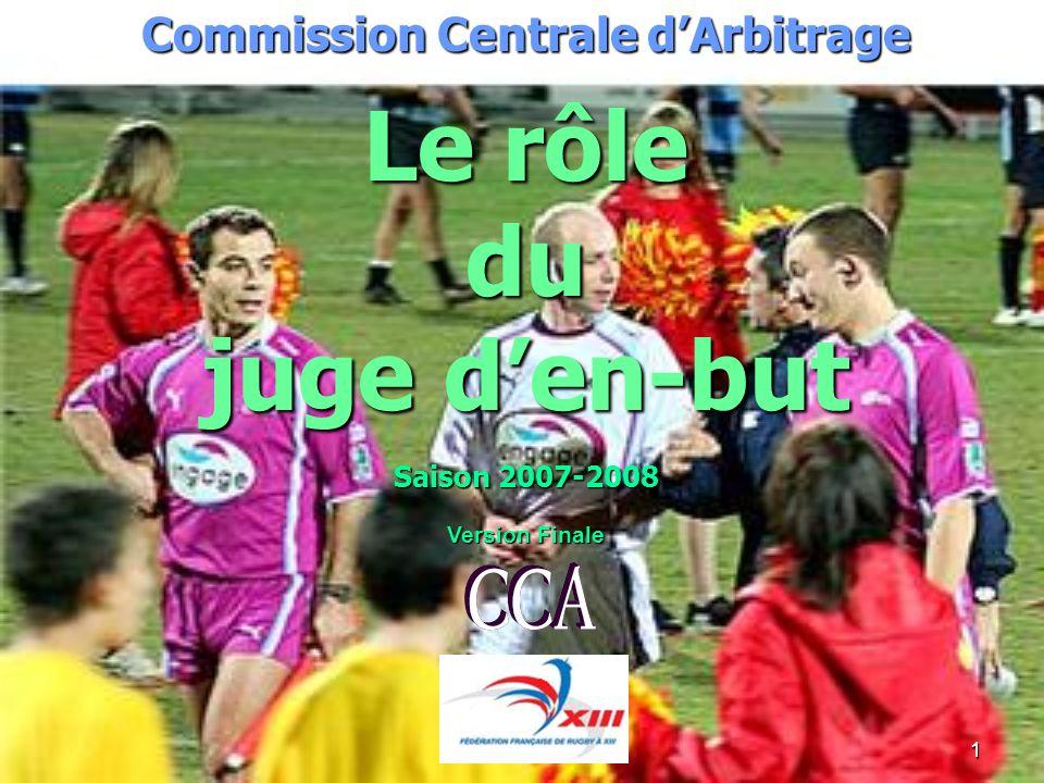 1 Commission Centrale dArbitrage Le rôle du juge den-but Saison 2007-2008 Version Finale