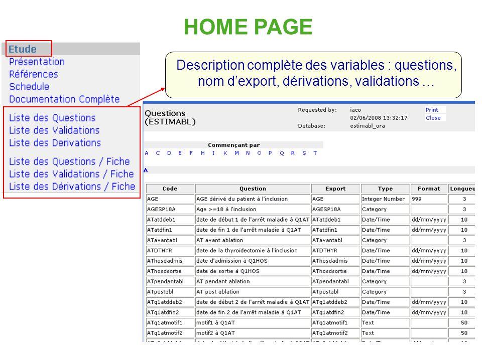 14 HOME PAGE Description complète des variables : questions, nom dexport, dérivations, validations …