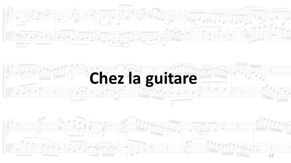12 Chez la guitare