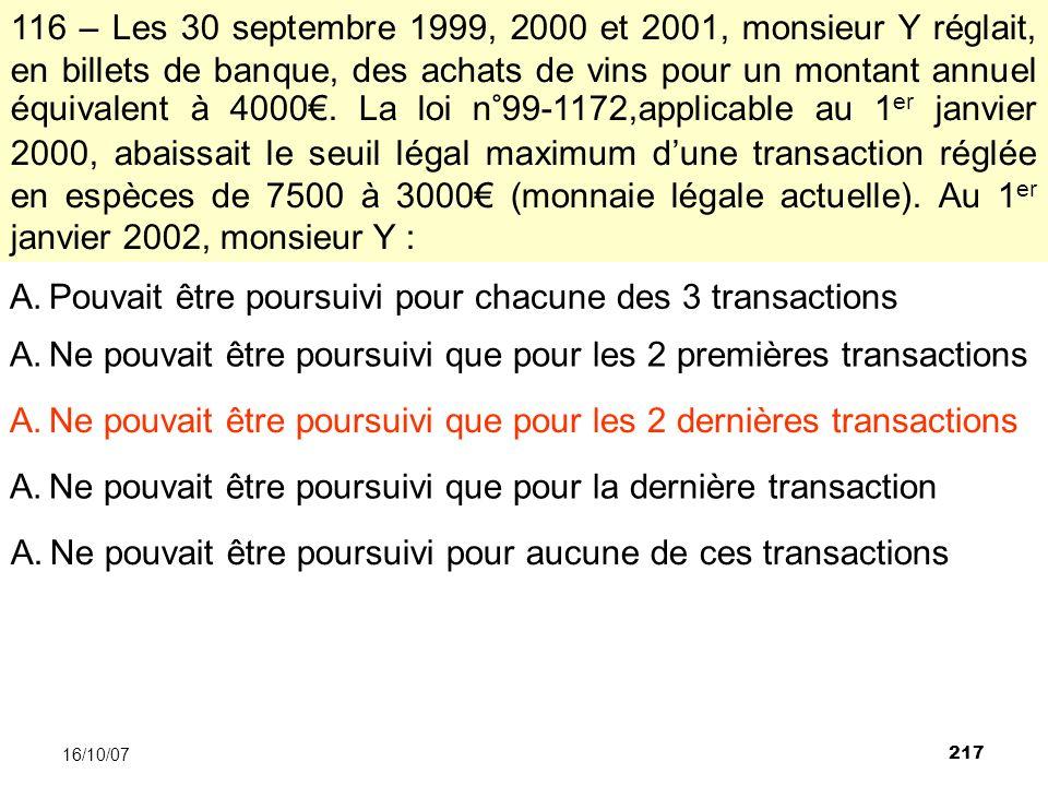 217 16/10/07 116 – Les 30 septembre 1999, 2000 et 2001, monsieur Y réglait, en billets de banque, des achats de vins pour un montant annuel équivalent à 4000.
