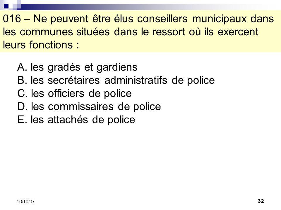 32 16/10/07 A. les gradés et gardiens B. les secrétaires administratifs de police C.