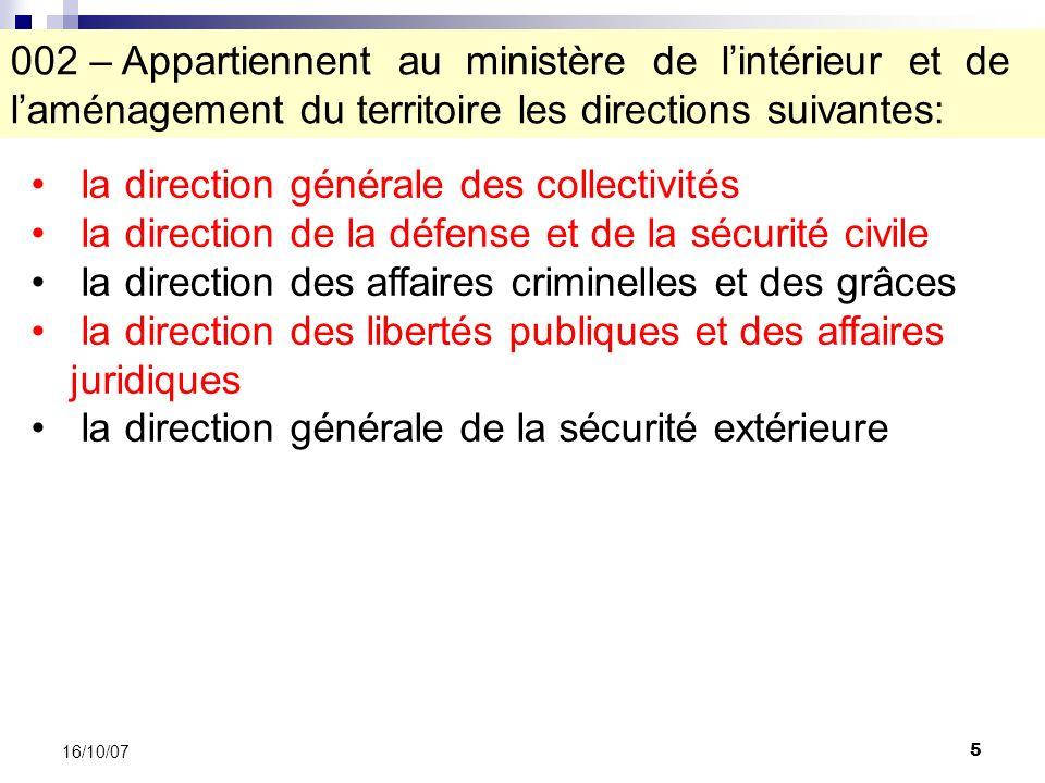 6 16/10/07 003 – La possibilité de procéder au menottage dun individu est prévue par: A.