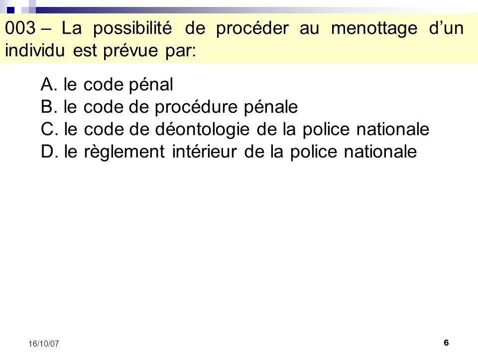 187 16/10/07 099 – A lissue dun contrôle, un étranger ne peut justifier de la régularité de son séjour en France.