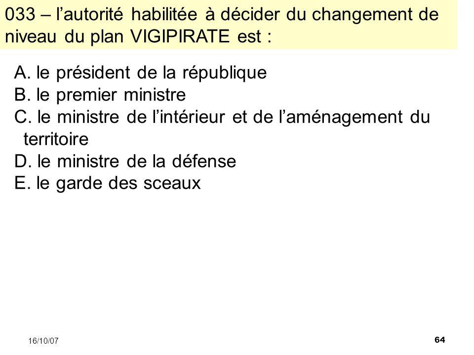 64 16/10/07 A. le président de la république B. le premier ministre C.