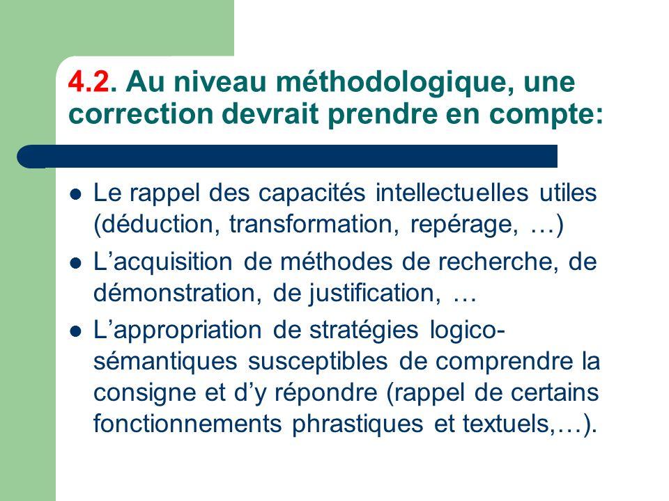4.2. Au niveau méthodologique, une correction devrait prendre en compte: Le rappel des capacités intellectuelles utiles (déduction, transformation, re