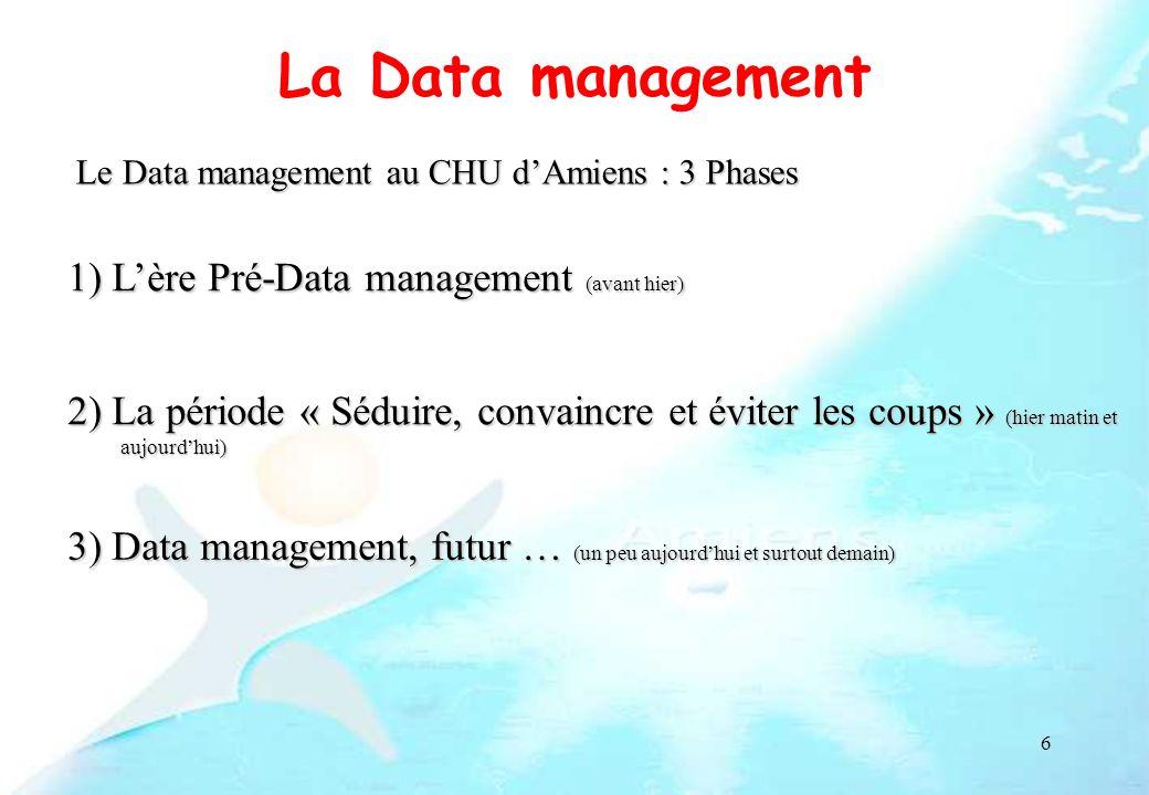 7 Lère Pré-Data management (avant hier) CRF Papier de 800 pages … Les investigateurs sont des Méthodos… « Les données de mon protocole mappartiennent, jen fais ce que je veux… » jen fais ce que je veux… » « La CNIL, mais ca se trouve où dans le vidal ??.