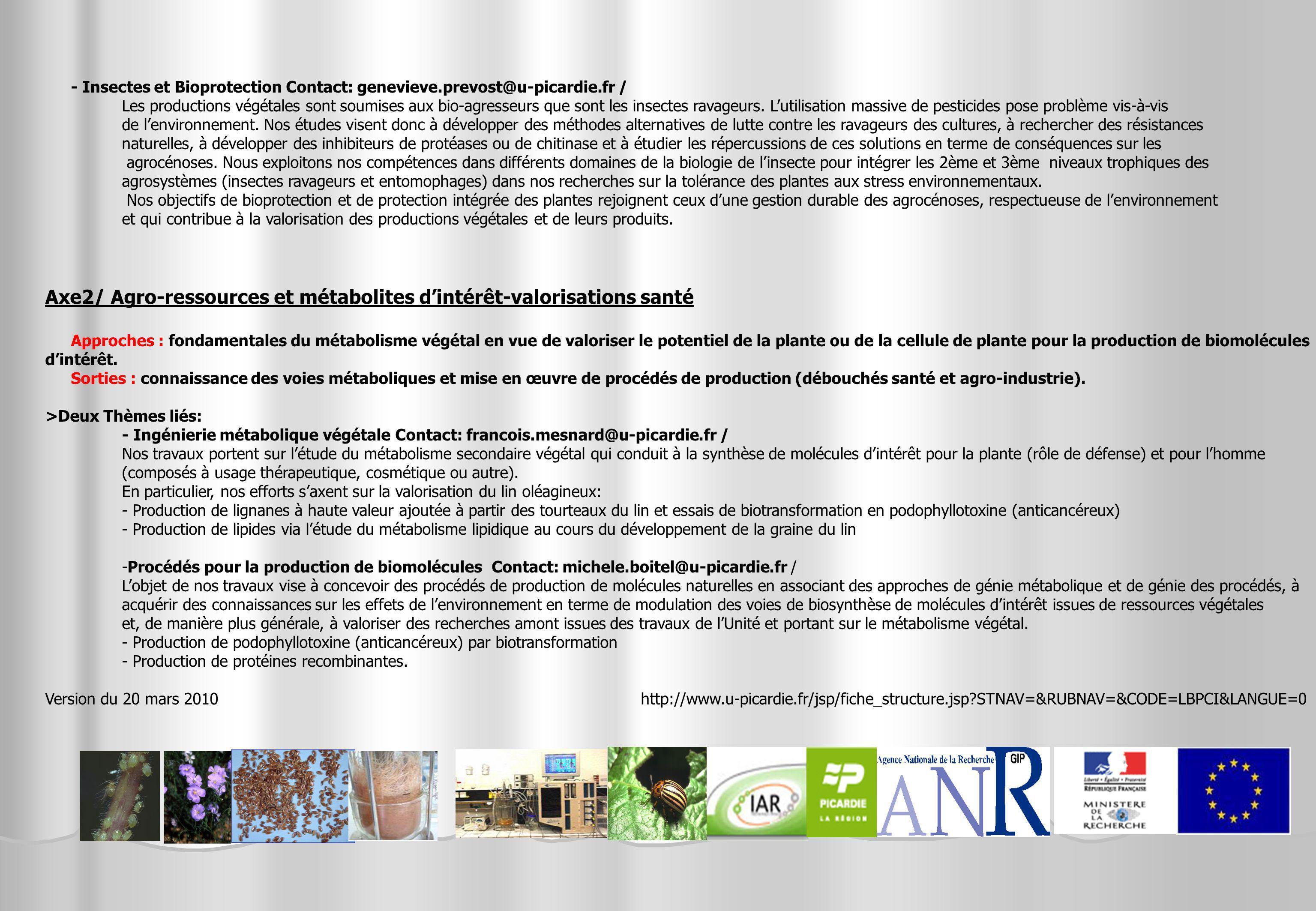 - Insectes et Bioprotection Contact: genevieve.prevost@u-picardie.fr / Les productions végétales sont soumises aux bio-agresseurs que sont les insecte