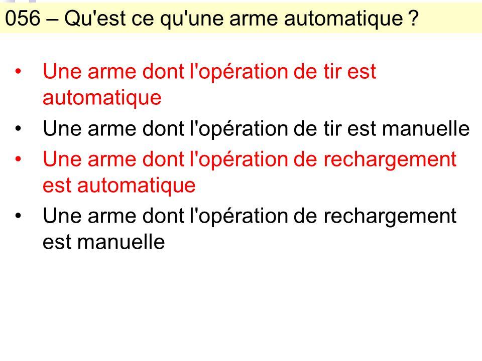 056 – Qu est ce qu une arme automatique .