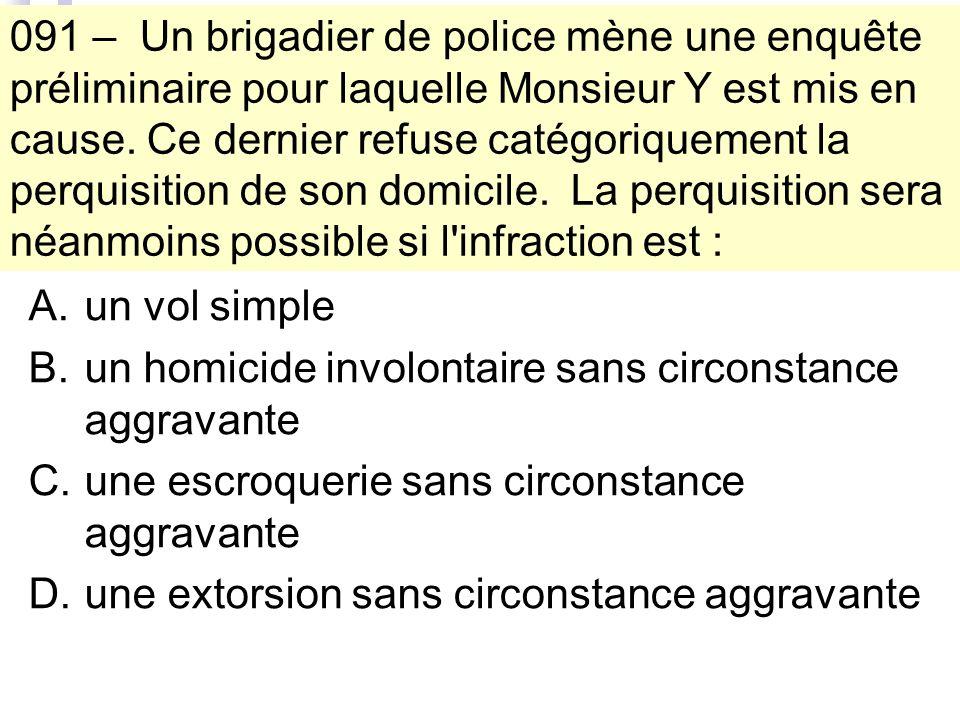 091 – Un brigadier de police mène une enquête préliminaire pour laquelle Monsieur Y est mis en cause.