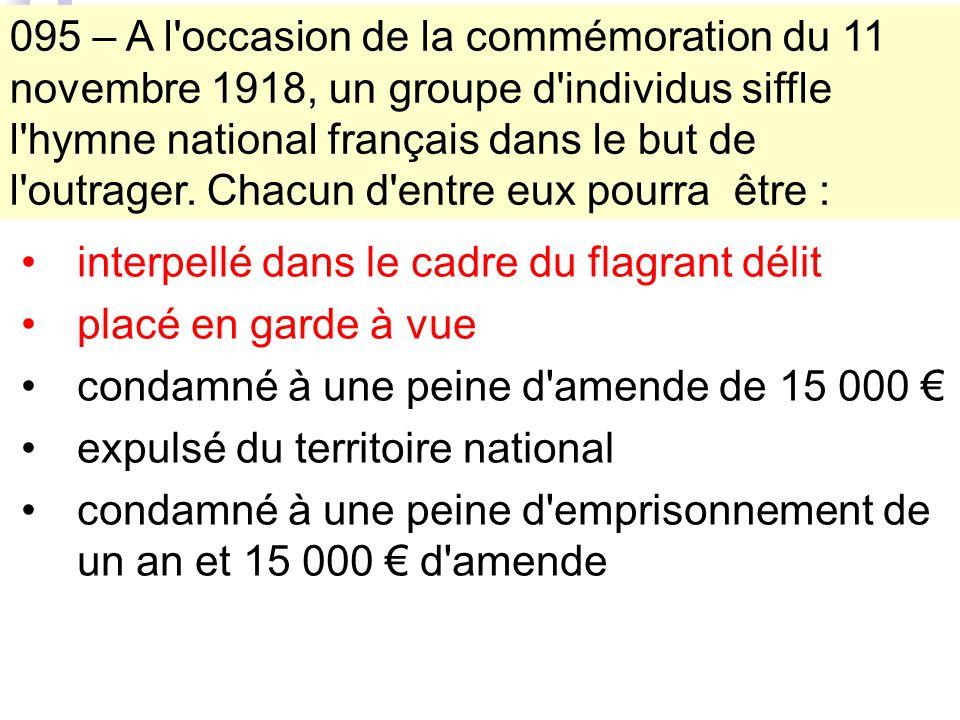 095 – A l occasion de la commémoration du 11 novembre 1918, un groupe d individus siffle l hymne national français dans le but de l outrager.