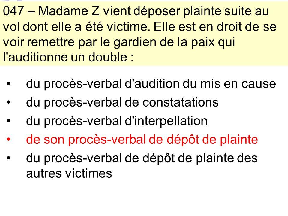 047 – Madame Z vient déposer plainte suite au vol dont elle a été victime.
