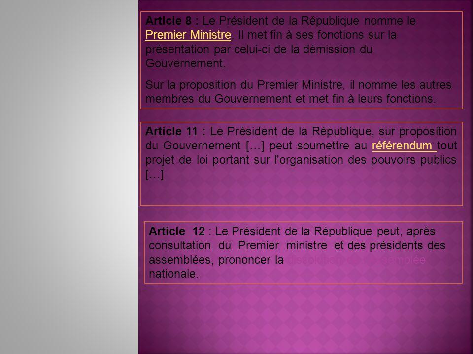 Article 8 : Le Président de la République nomme le Premier Ministre. Il met fin à ses fonctions sur la présentation par celui-ci de la démission du Go