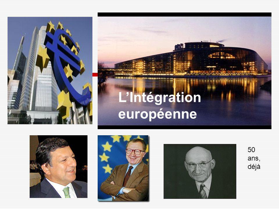 LIntégration européenne 50 ans, déjà