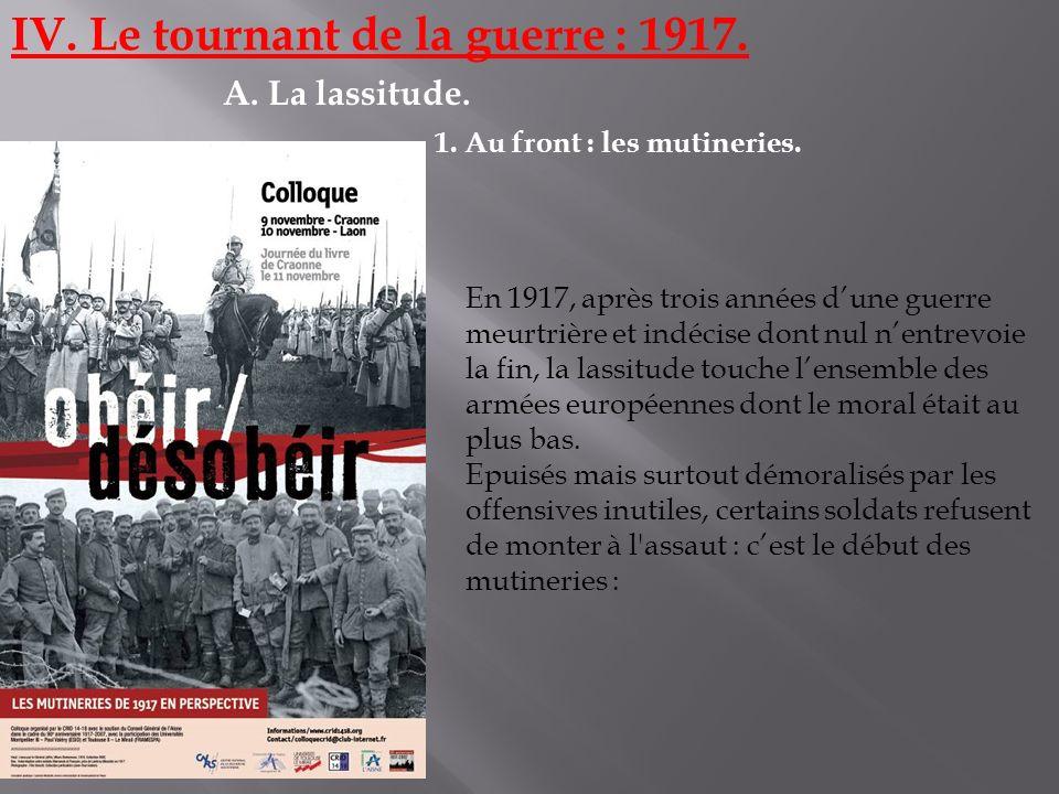 IV.Le tournant de la guerre : 1917. A. La lassitude.
