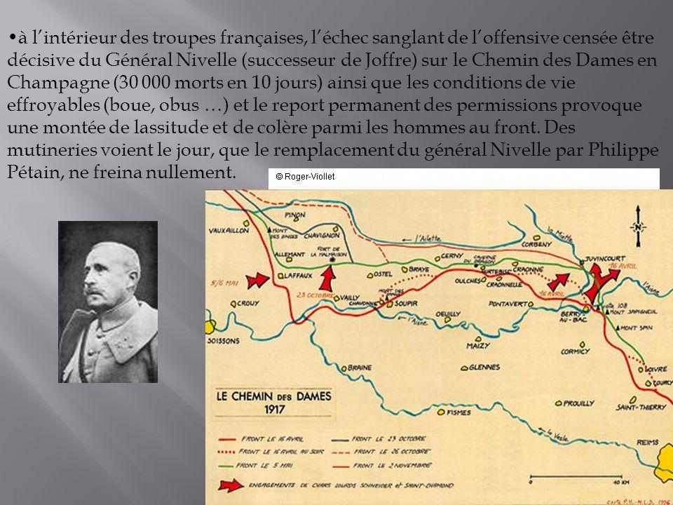 à lintérieur des troupes françaises, léchec sanglant de loffensive censée être décisive du Général Nivelle (successeur de Joffre) sur le Chemin des Da