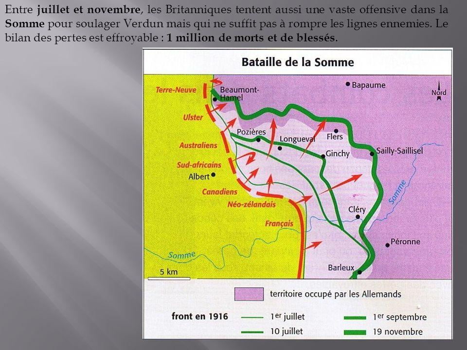 Entre juillet et novembre, les Britanniques tentent aussi une vaste offensive dans la Somme pour soulager Verdun mais qui ne suffit pas à rompre les l
