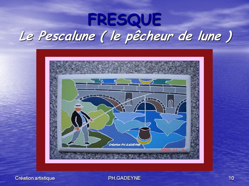 Création artistiquePH.GADEYNE10 FRESQUE Le Pescalune ( le pêcheur de lune ) Création PH.GADEYNE