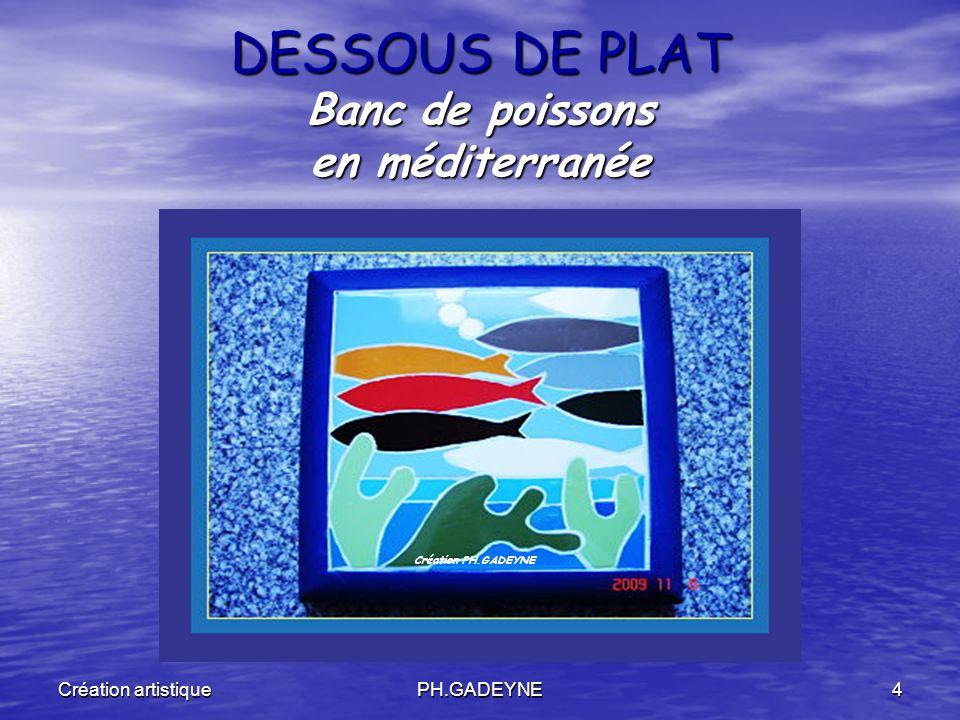 Création artistiquePH.GADEYNE4 DESSOUS DE PLAT Banc de poissons en méditerranée Création PH.GADEYNE