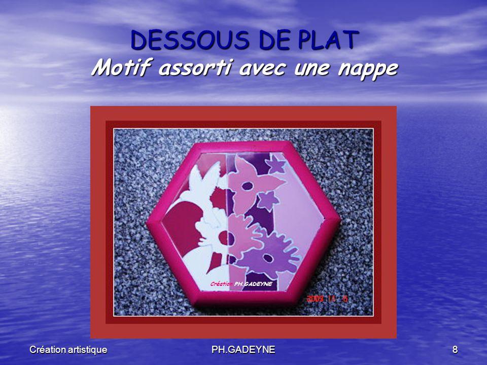 Création artistiquePH.GADEYNE8 DESSOUS DE PLAT Motif assorti avec une nappe Création PH.GADEYNE