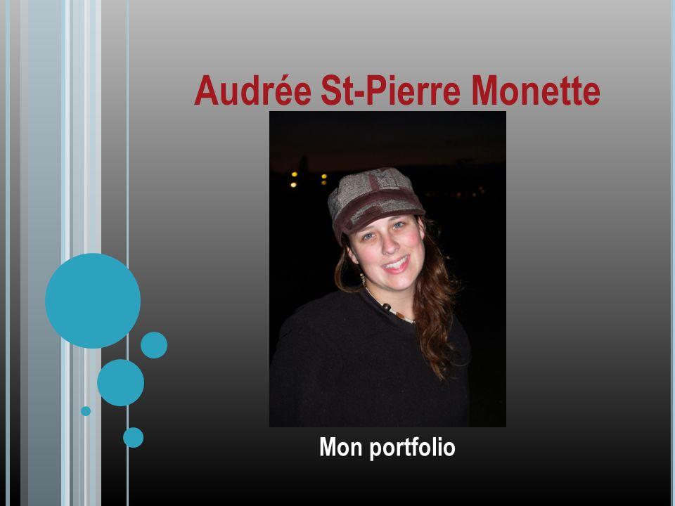 Audrée St-Pierre Monette Mon portfolio