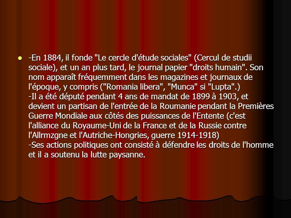 -En 1884, il fonde Le cercle d étude sociales (Cercul de studii sociale), et un an plus tard, le journal papier droits humain .