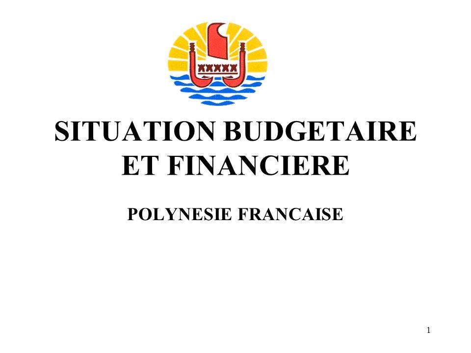 1 SITUATION BUDGETAIRE ET FINANCIERE POLYNESIE FRANCAISE