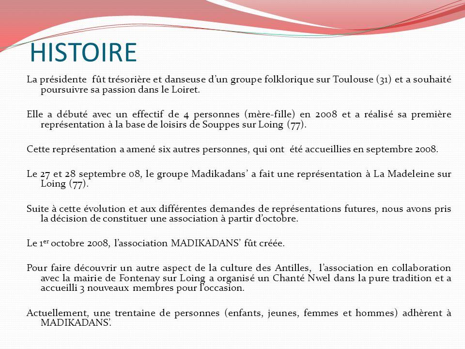 HISTOIRE La présidente fût trésorière et danseuse dun groupe folklorique sur Toulouse (31) et a souhaité poursuivre sa passion dans le Loiret. Elle a