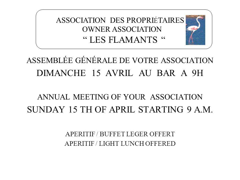 ASSEMBLÉE GÉNÉRALE DE VOTRE ASSOCIATION DIMANCHE 15 AVRIL AU BAR A 9H ANNUAL MEETING OF YOUR ASSOCIATION SUNDAY 15 TH OF APRIL STARTING 9 A.M. APERITI