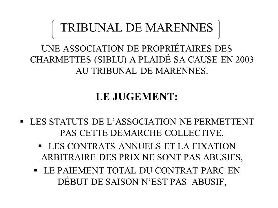 TRIBUNAL DE MARENNES UNE ASSOCIATION DE PROPRIÉTAIRES DES CHARMETTES (SIBLU) A PLAIDÉ SA CAUSE EN 2003 AU TRIBUNAL DE MARENNES. LE JUGEMENT: LES STATU