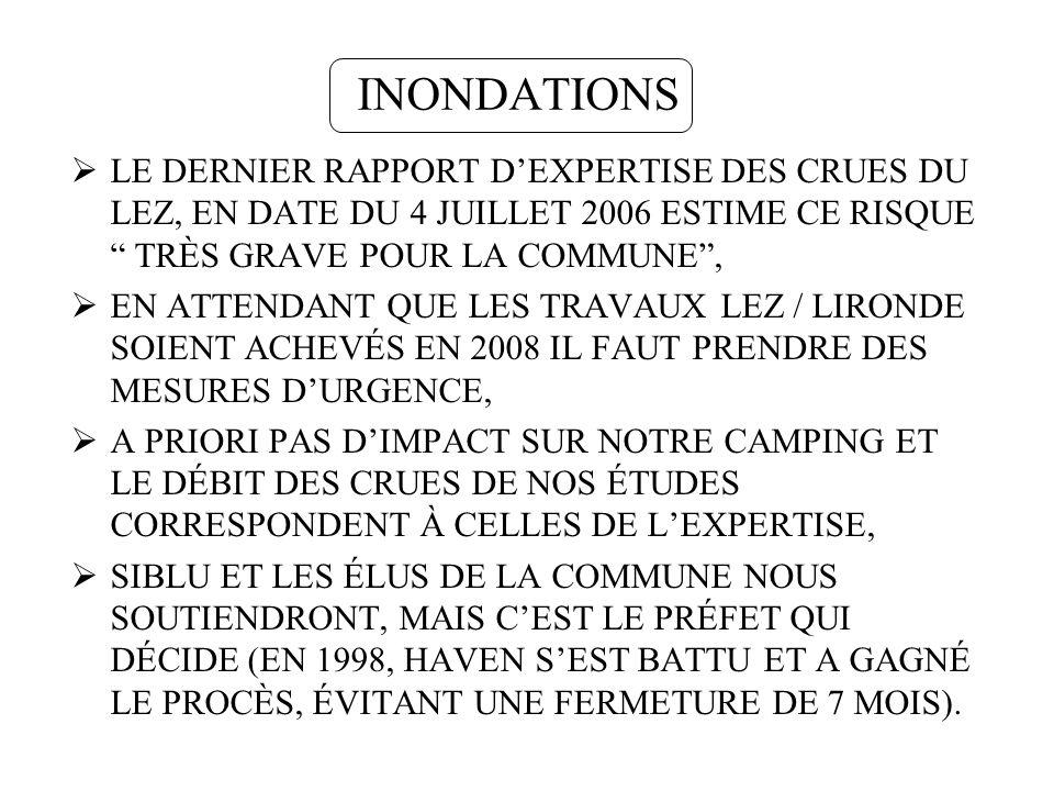 INONDATIONS LE DERNIER RAPPORT DEXPERTISE DES CRUES DU LEZ, EN DATE DU 4 JUILLET 2006 ESTIME CE RISQUE TRÈS GRAVE POUR LA COMMUNE, EN ATTENDANT QUE LE