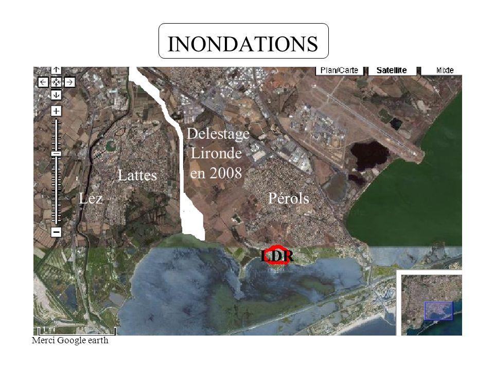 INONDATIONS Delestage Lironde en 2008 Lez LDR Merci Google earth Lattes Pérols