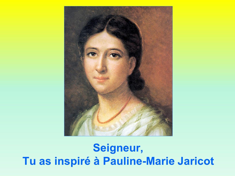 Seigneur, Tu as inspiré à Pauline-Marie Jaricot