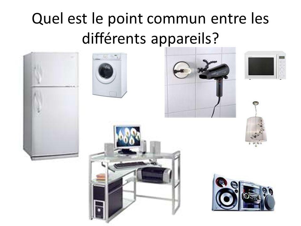 Quel est le point commun entre les différents appareils?