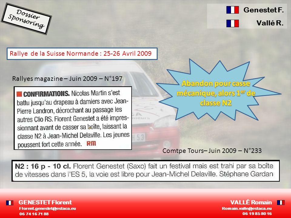 Rallye de la Suisse Normande : 25-26 Avril 2009 Rallyes magazine – Juin 2009 – N°197 Comtpe Tours– Juin 2009 – N°233 Dossier Sponsoring Genestet F. Va