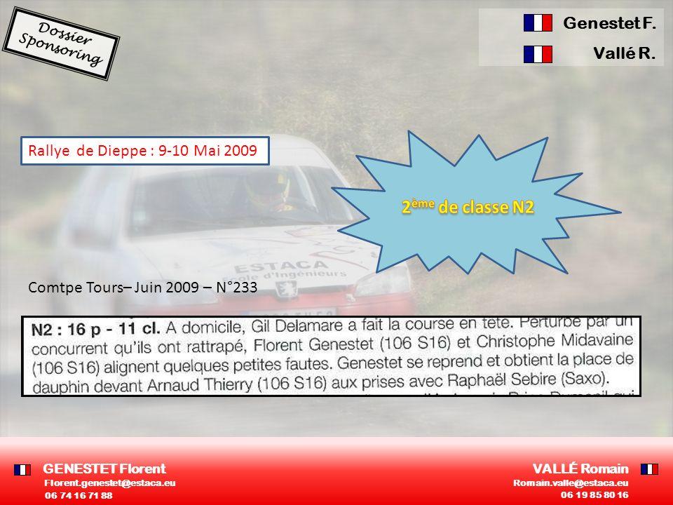 Rallye de Dieppe : 9-10 Mai 2009 Comtpe Tours– Juin 2009 – N°233 GENESTET Florent VALLÉ Romain 06 74 16 71 88 06 19 85 80 16 Florent.genestet@estaca.e