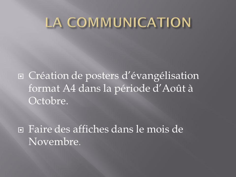 Création de posters dévangélisation format A4 dans la période dAoût à Octobre. Faire des affiches dans le mois de Novembre.