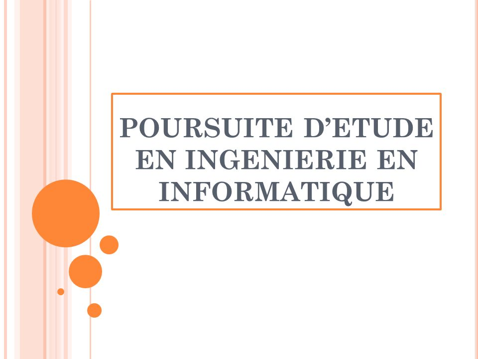 POURSUITE DETUDE EN INGENIERIE EN INFORMATIQUE