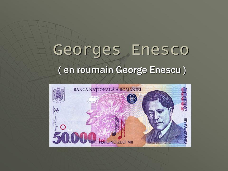 Georges Enesco ( en roumain George Enescu )